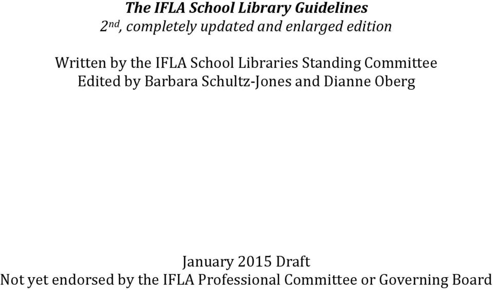 Committee Edited by Barbara Schultz-Jones and Dianne Oberg January
