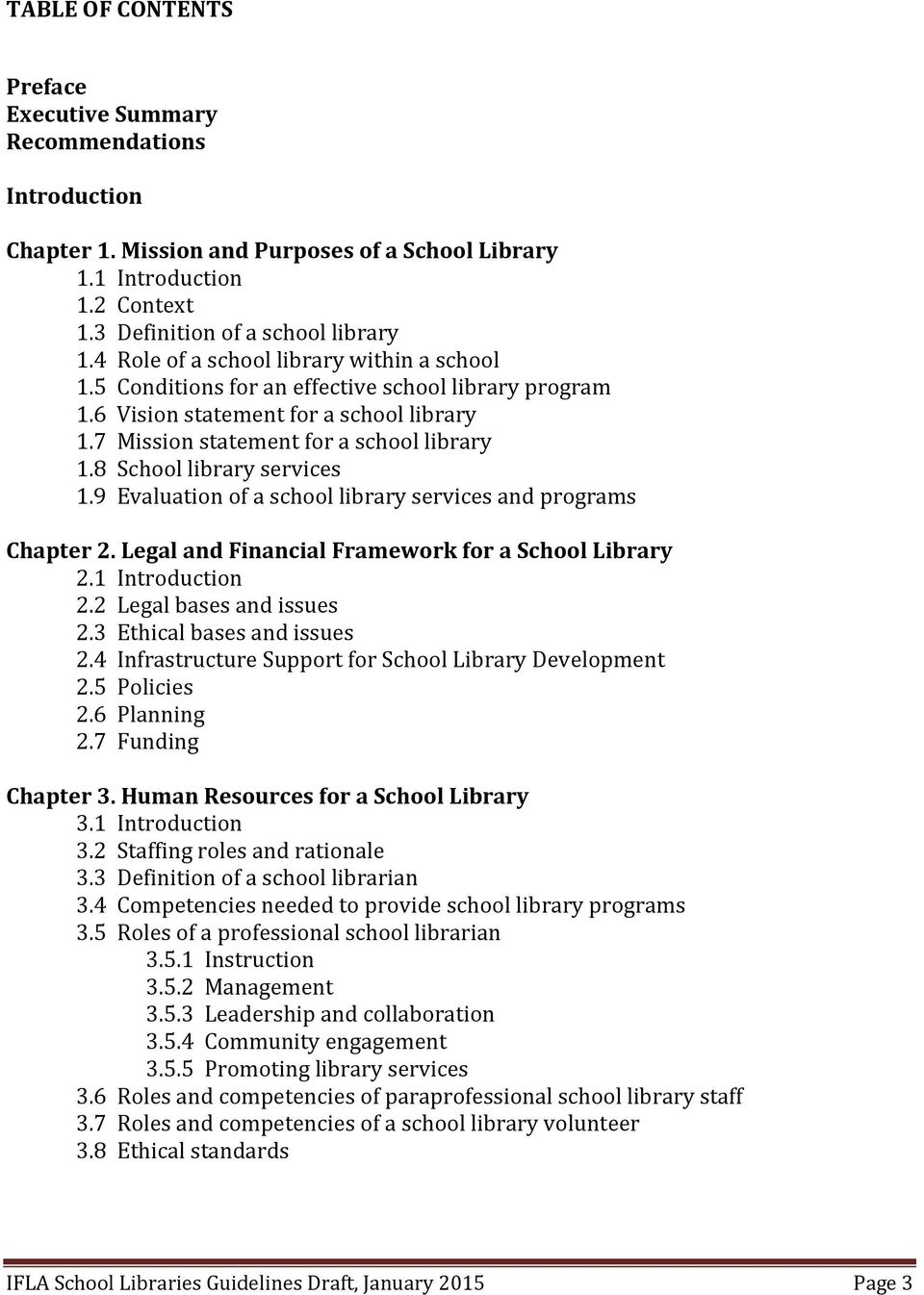 8 School library services 1.9 Evaluation of a school library services and programs Chapter 2. Legal and Financial Framework for a School Library 2.1 Introduction 2.2 Legal bases and issues 2.