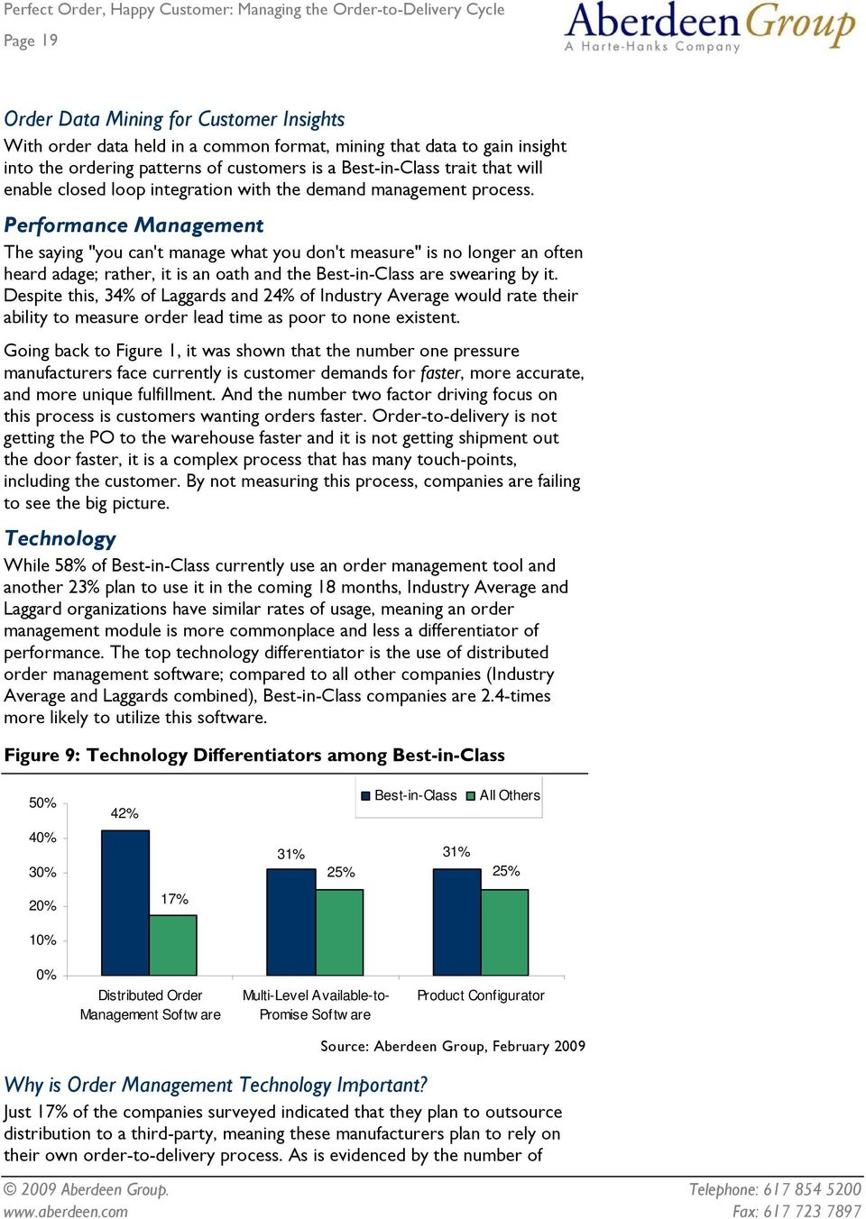 "Performance Management The saying ""you can't manage what you don't measure"" is no longer an often heard adage; rather, it is an oath and the Best-in-Class are swearing by it."