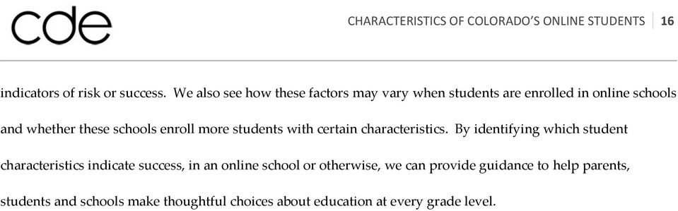 enroll more students with certain characteristics.
