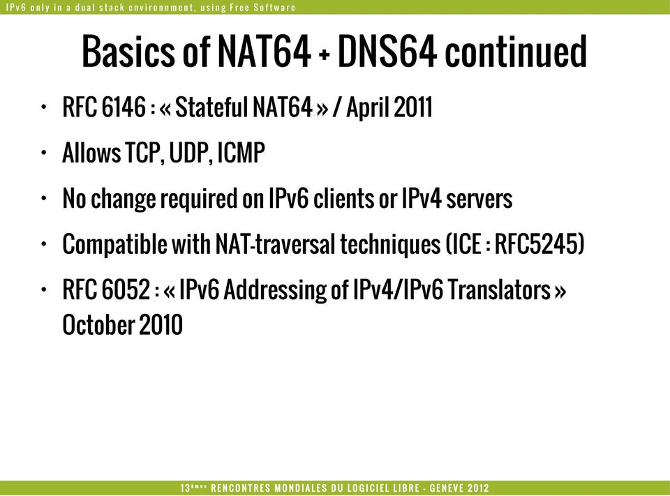 or IPv4 servers Compatible with NAT-traversal techniques (ICE :