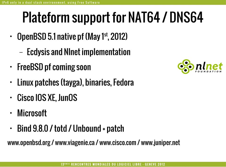coming soon Linux patches (tayga), binaries, Fedora Cisco IOS XE, JunOS
