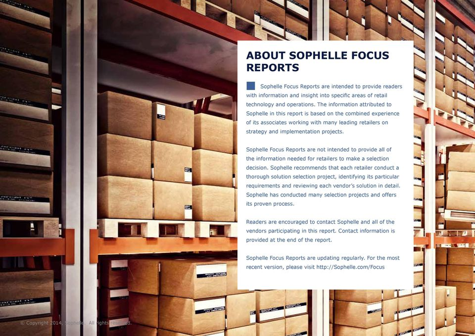 Sophelle Focus Reports are not intended to provide all of the information needed for retailers to make a selection decision.