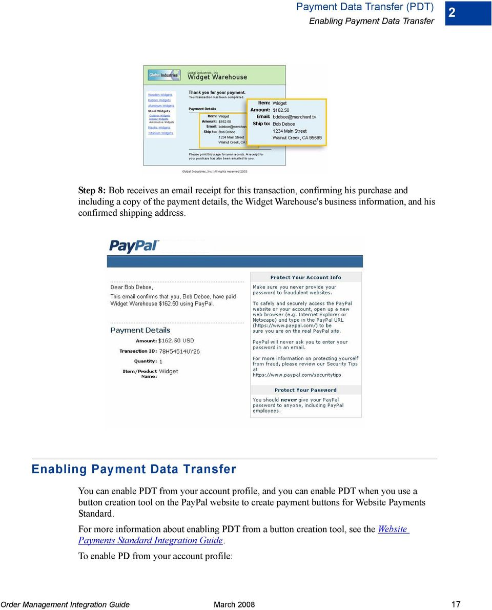 Enabling Payment Data Transfer You can enable PDT from your account profile, and you can enable PDT when you use a button creation tool on the PayPal website to create
