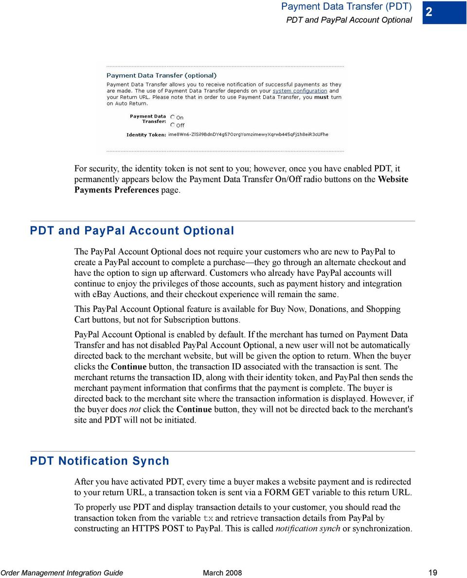 PDT and PayPal Account Optional The PayPal Account Optional does not require your customers who are new to PayPal to create a PayPal account to complete a purchase they go through an alternate