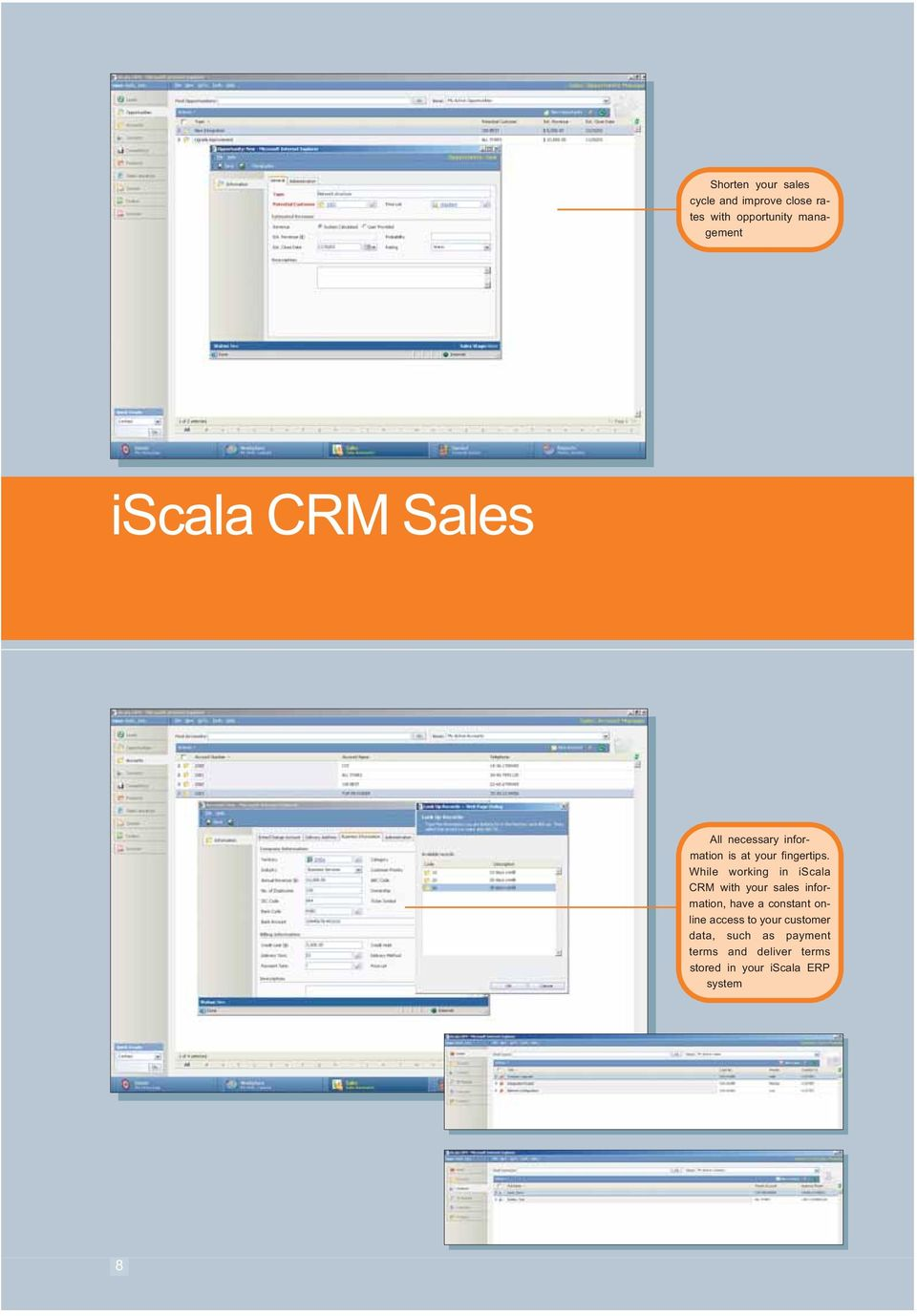 While working in iscala CRM with your sales information, have a constant online