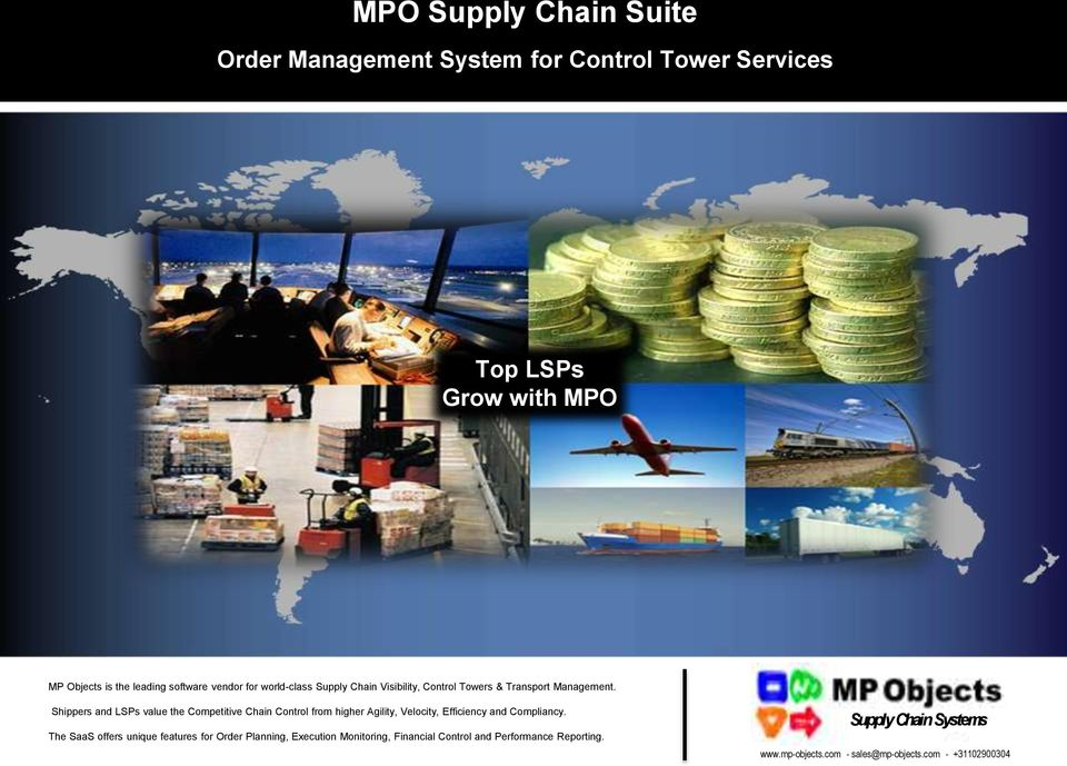 Shippers and LSPs value the Competitive Chain Control from higher Agility, Velocity, Efficiency and Compliancy.