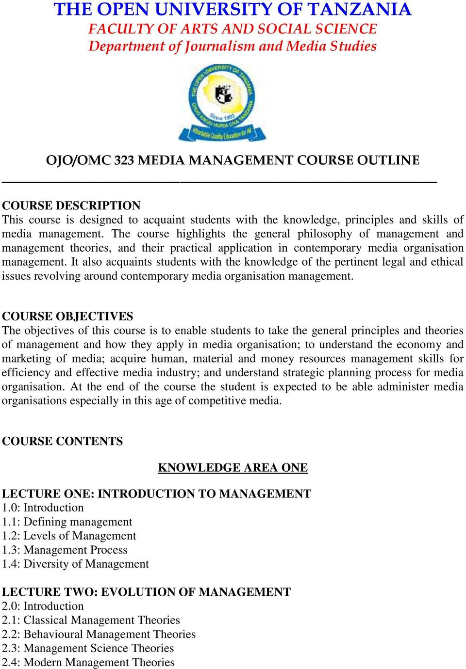 The course highlights the general philosophy of management and management theories, and their practical application in contemporary media organisation management.