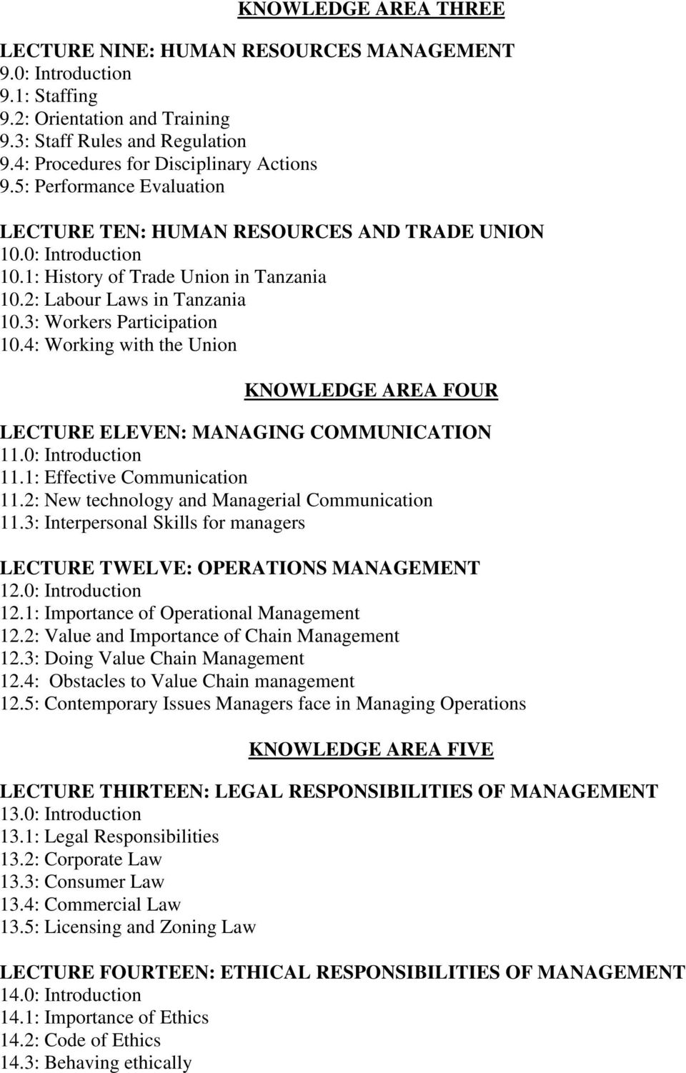 4: Working with the Union KNOWLEDGE AREA FOUR LECTURE ELEVEN: MANAGING COMMUNICATION 11.0: Introduction 11.1: Effective Communication 11.2: New technology and Managerial Communication 11.