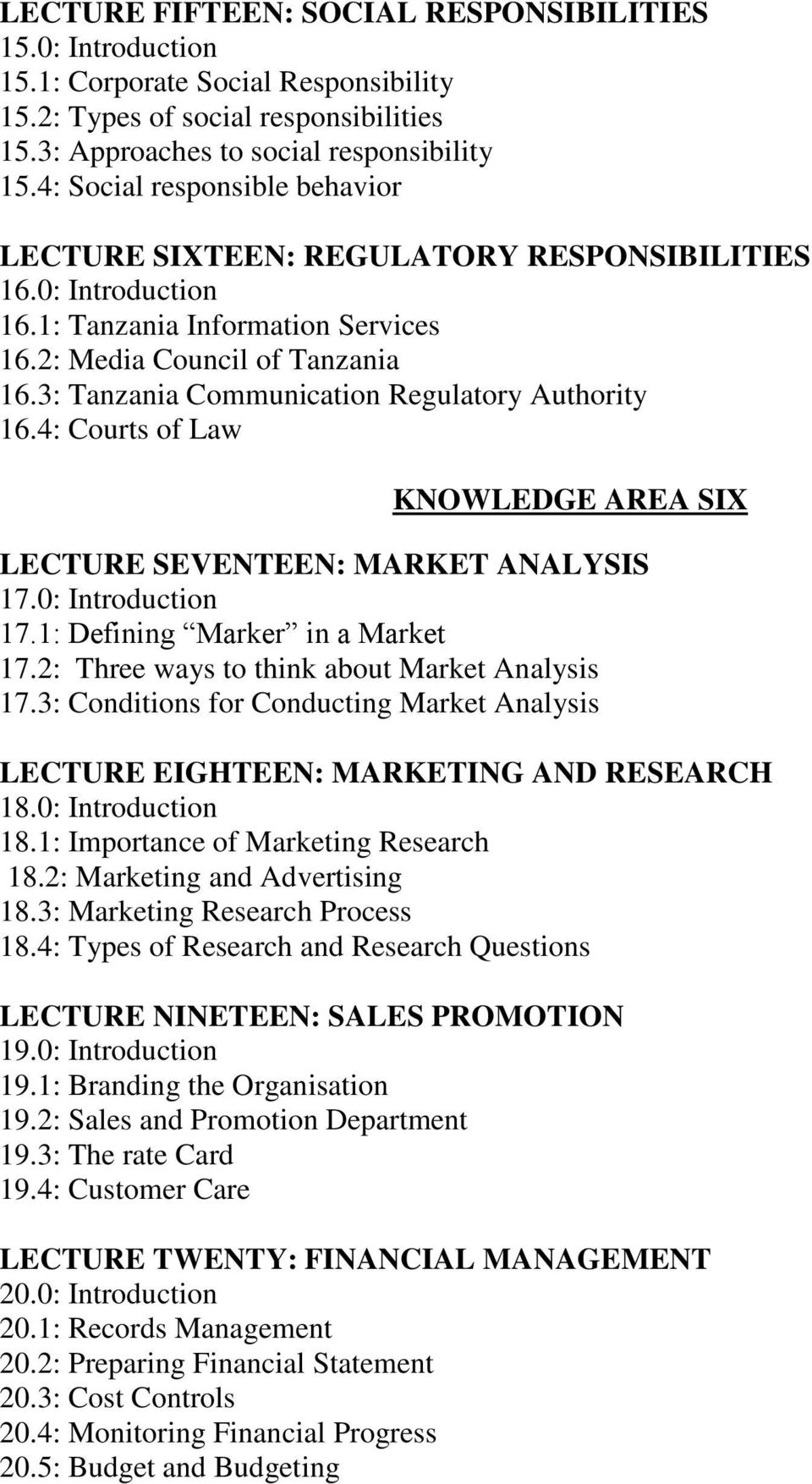 3: Tanzania Communication Regulatory Authority 16.4: Courts of Law KNOWLEDGE AREA SIX LECTURE SEVENTEEN: MARKET ANALYSIS 17.0: Introduction 17.1: Defining Marker in a Market 17.