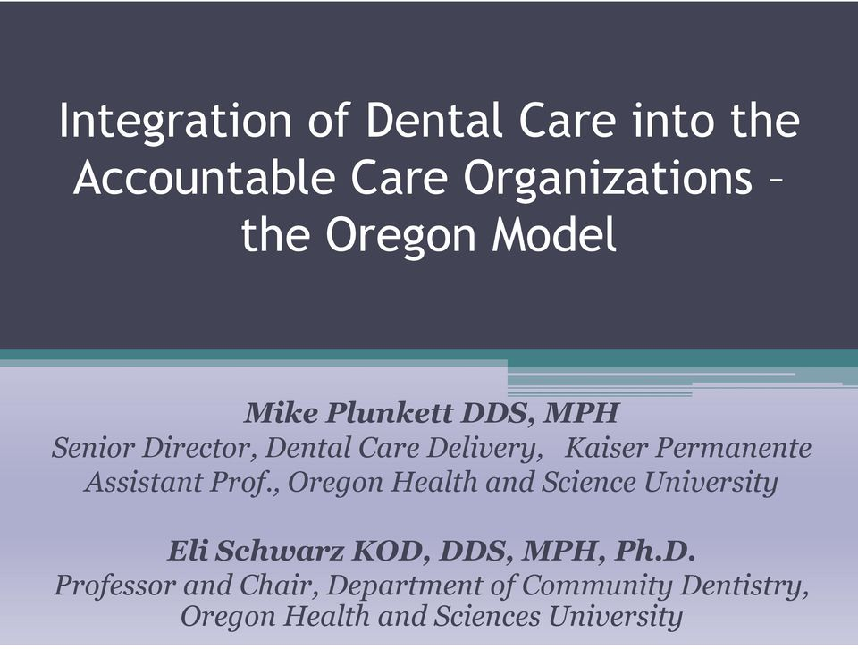 Assistant Prof., Oregon Health and Science University Eli Schwarz KOD,