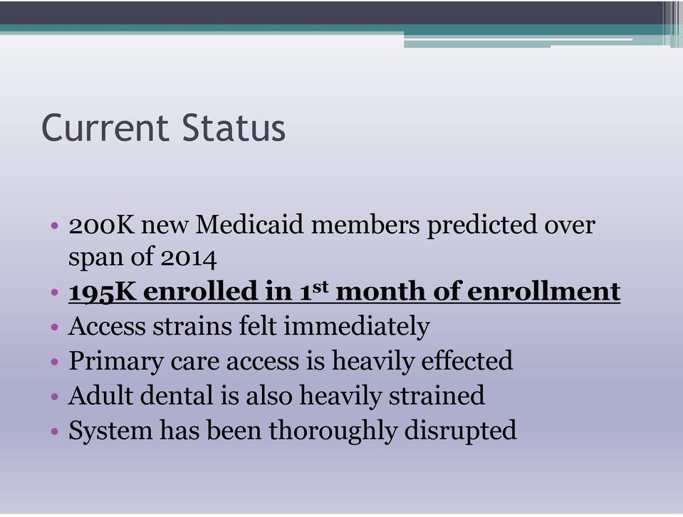 felt immediately Primary care access is heavily effected Adult