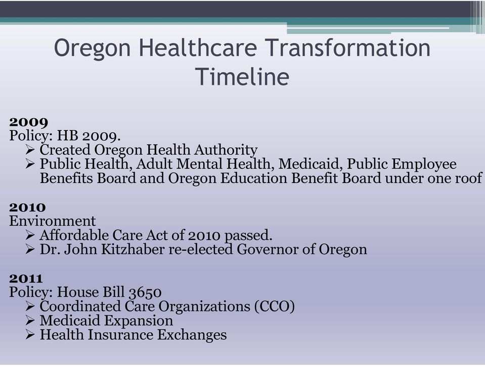 and Oregon Education Benefit Board under one roof 2010 Environment Affordable Care Act of 2010 passed. Dr.