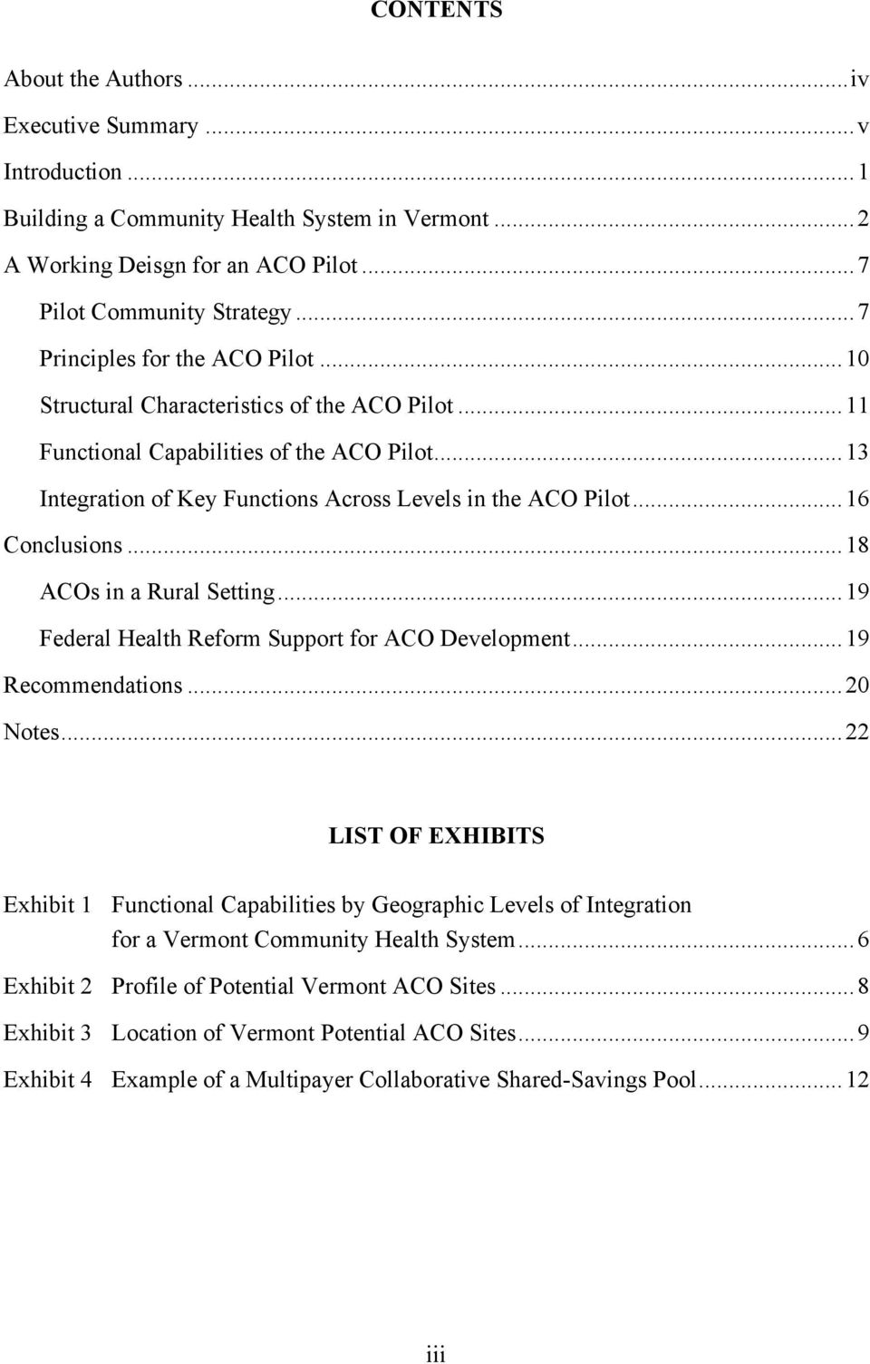 ..16 Conclusions...18 ACOs in a Rural Setting...19 Federal Health Reform Support for ACO Development...19 Recommendations...20 Notes.