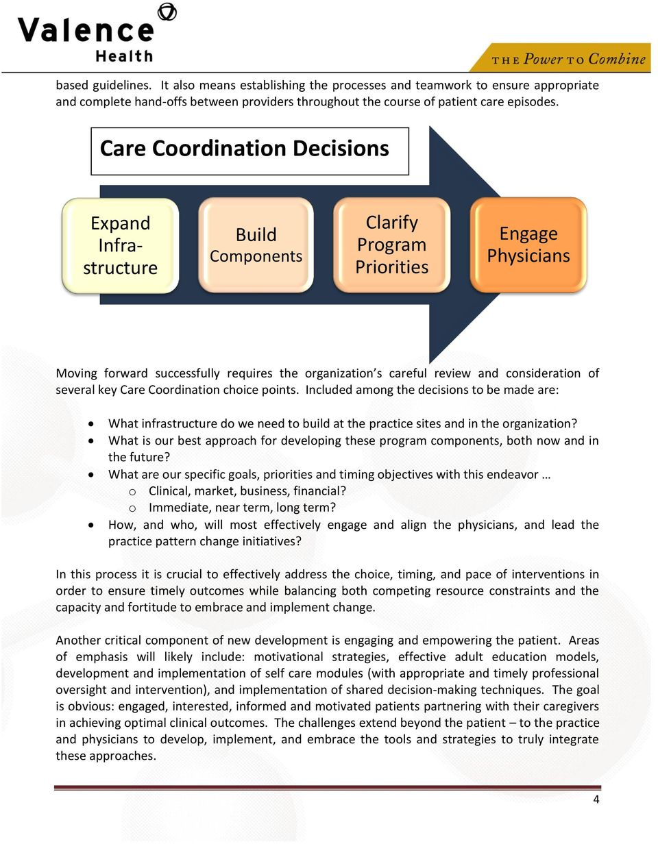 consideration of several key Care Coordination choice points. Included among the decisions to be made are: What infrastructure do we need to build at the practice sites and in the organization?