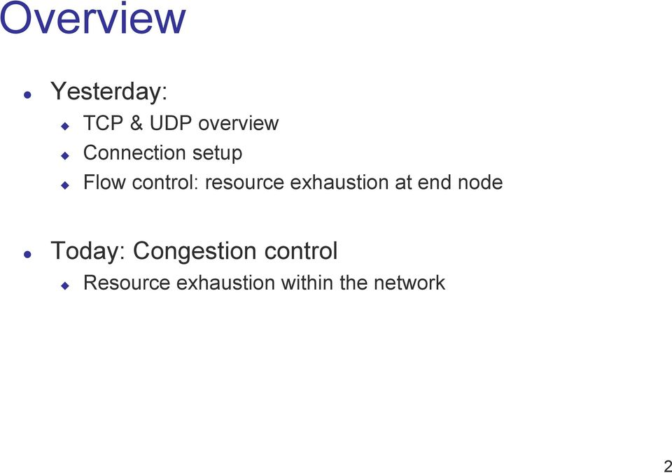 exhaustion at end node Today: Congestion