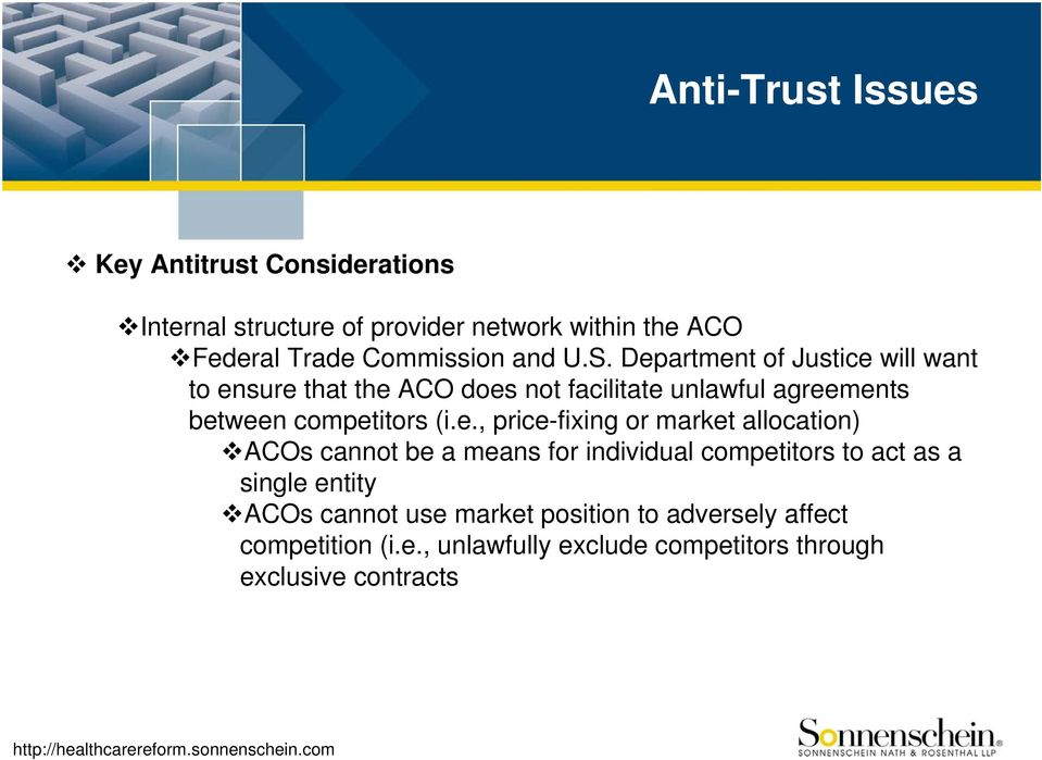 Department of Justice will want to ensure that the ACO does not facilitate unlawful agreements between competitors (i.e.,
