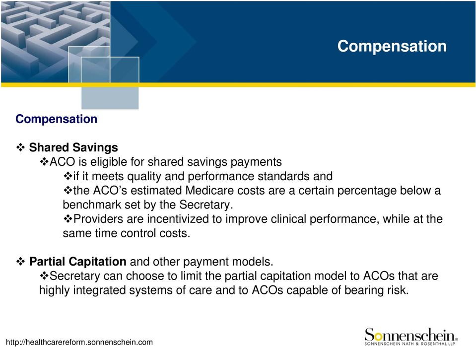 Providers are incentivized to improve clinical performance, while at the same time control costs.