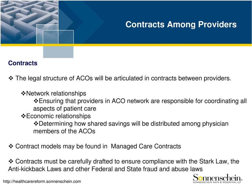 relationships Determining how shared savings will be distributed among physician members of the ACOs Contract models may be found in