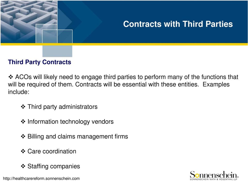 Contracts will be essential with these entities.