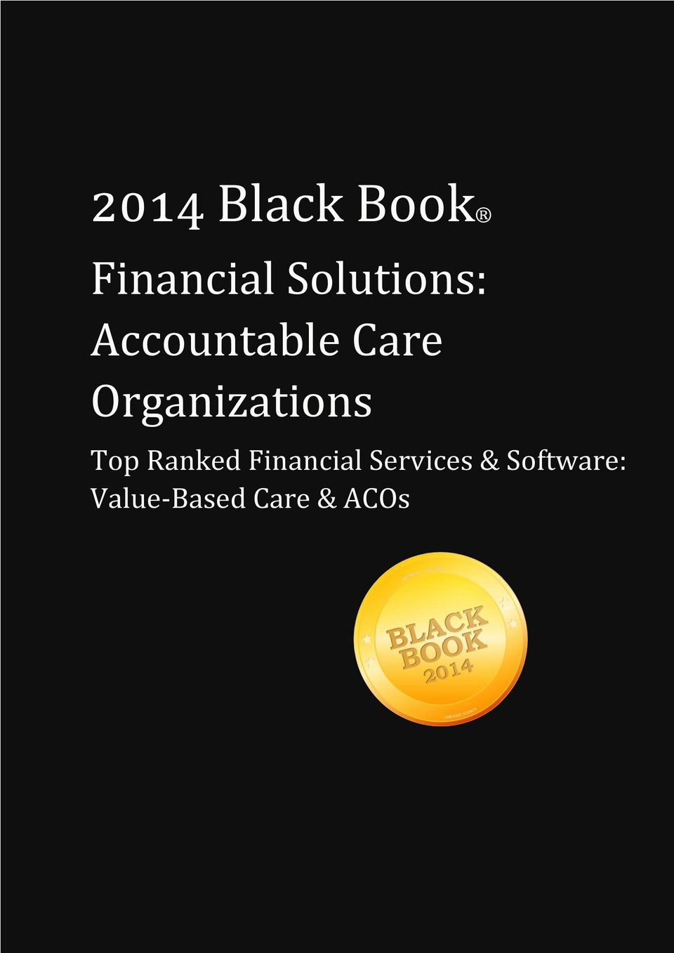 & Software: Value-Based Care & ACOs Black Book
