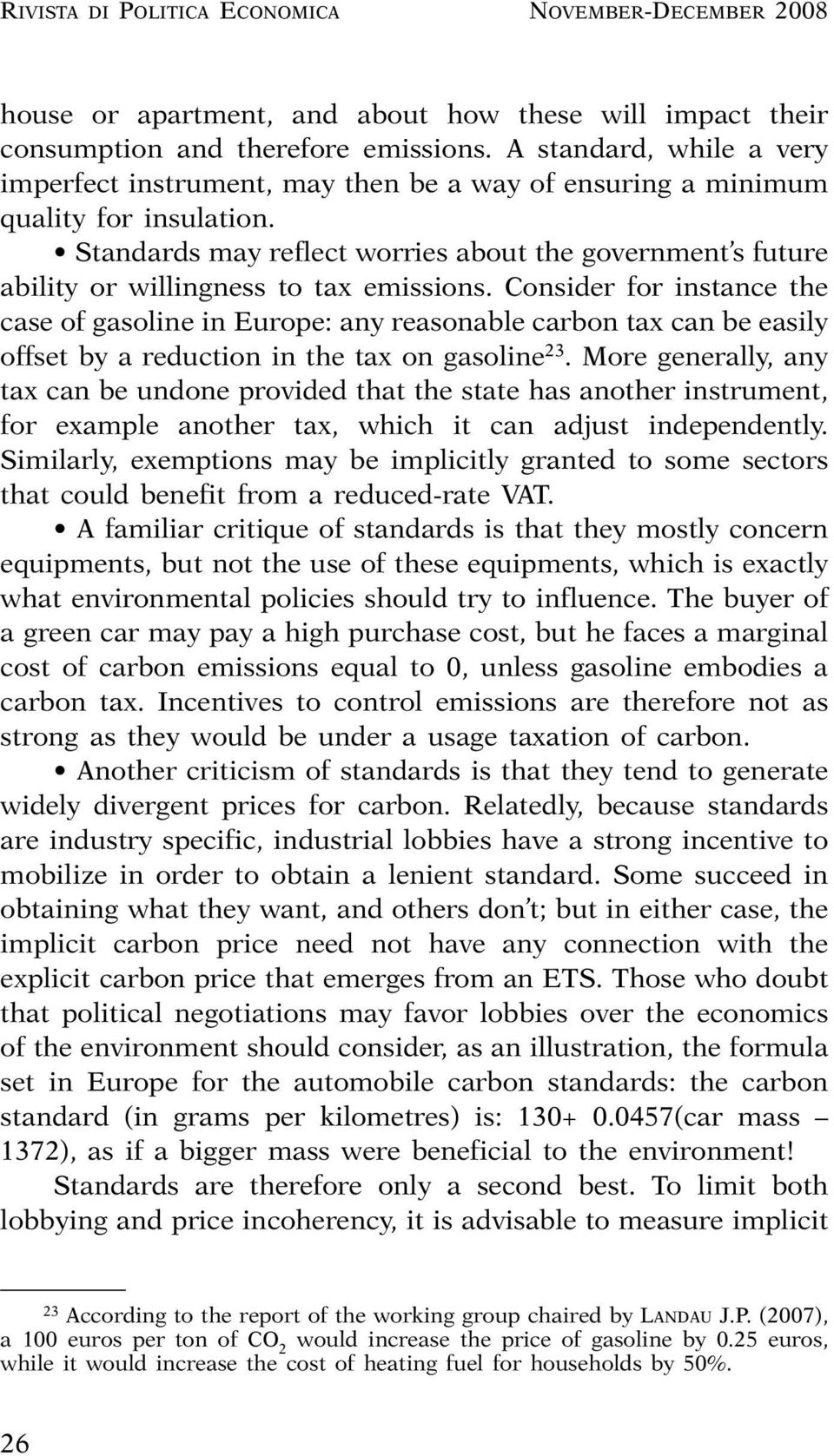 Standards may reflect worries about the government s future ability or willingness to tax emissions.