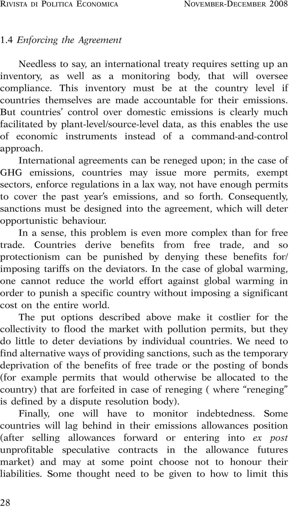 This inventory must be at the country level if countries themselves are made accountable for their emissions.