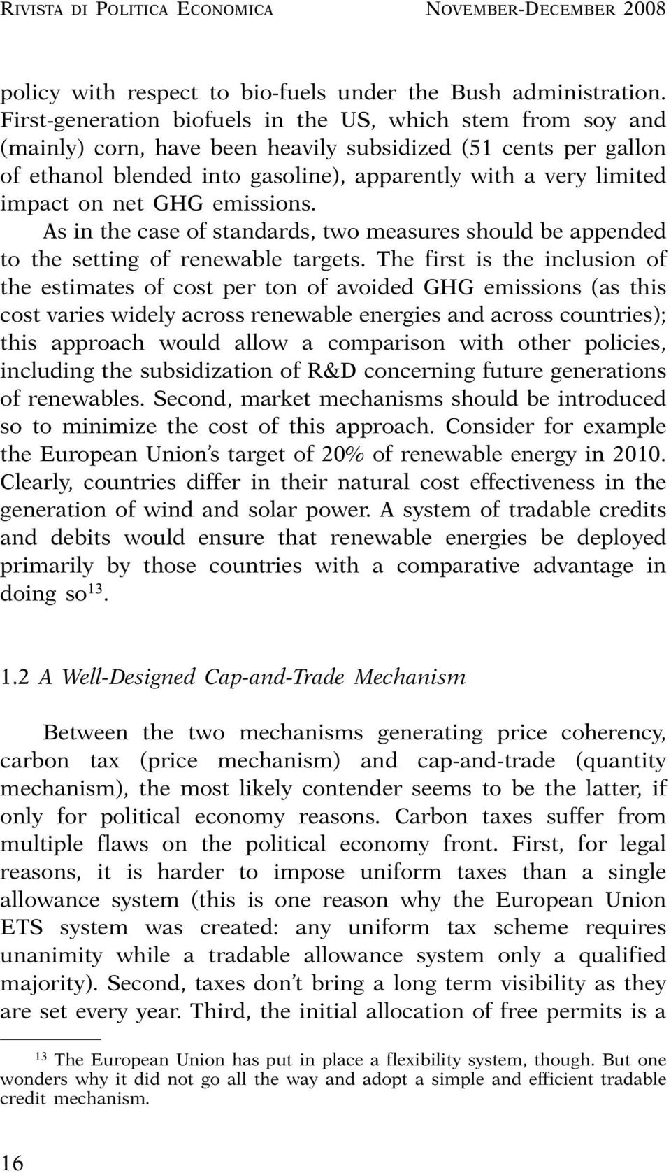 on net GHG emissions. As in the case of standards, two measures should be appended to the setting of renewable targets.