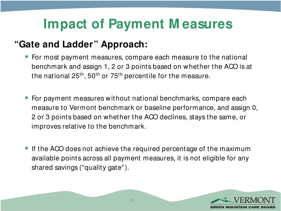 For payment measures without national benchmarks, compare each measure to Vermont benchmark or baseline performance, and assign 0, 2 or 3 points based on whether