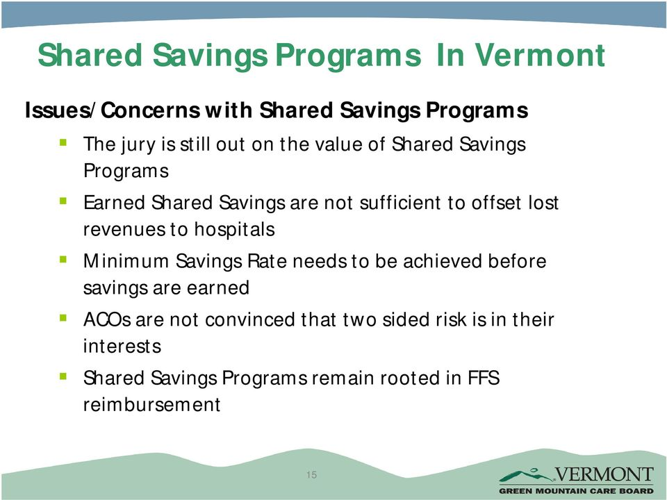 revenues to hospitals Minimum Savings Rate needs to be achieved before savings are earned ACOs are not