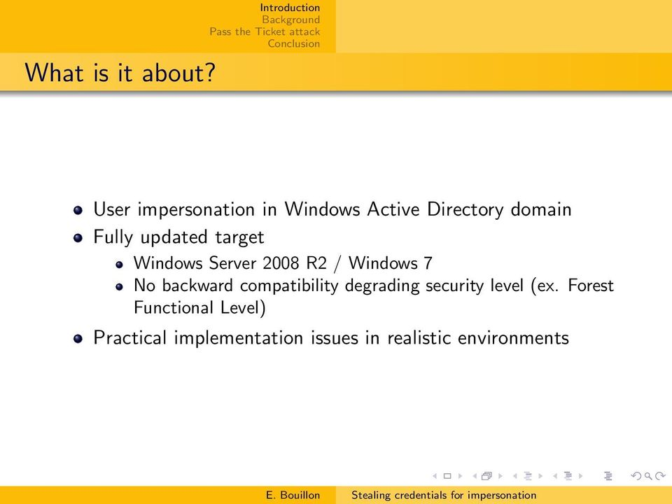 target Windows Server 2008 R2 / Windows 7 No backward compatibility