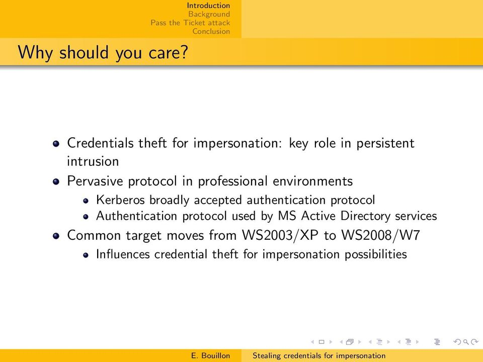 professional environments Kerberos broadly accepted authentication protocol Authentication