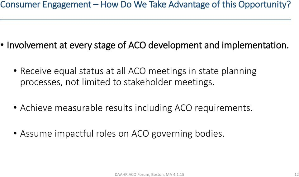 Receive equal status at all ACO meetings in state planning processes, not limited to