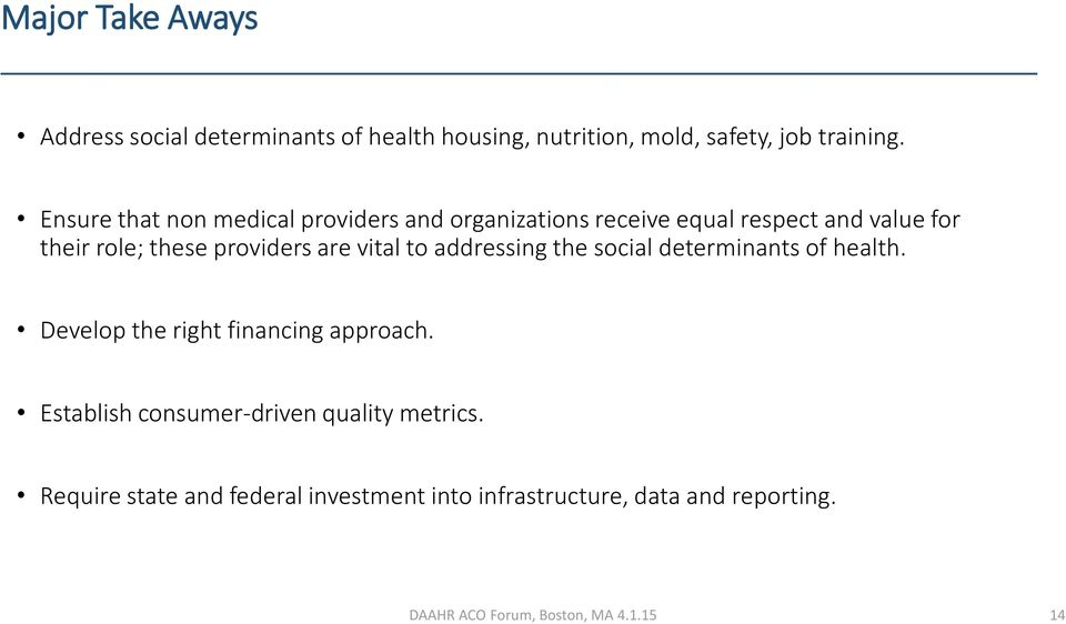 providers are vital to addressing the social determinants of health. Develop the right financing approach.