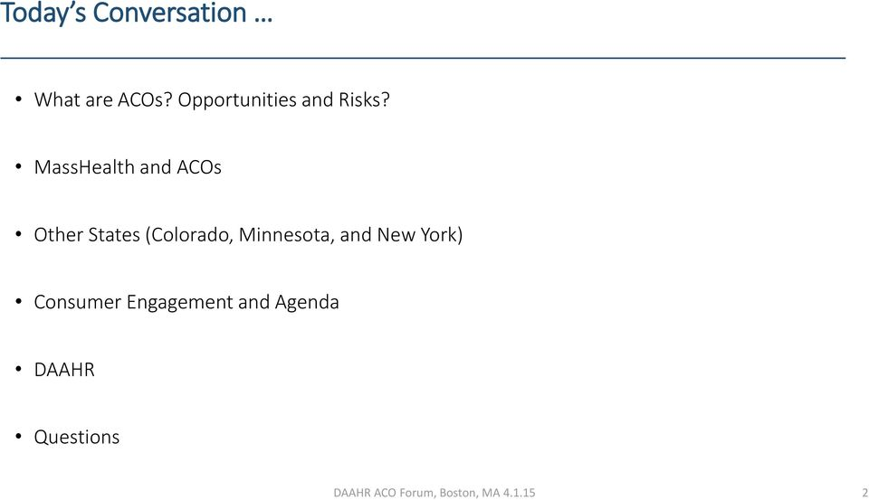 MassHealth and ACOs Other States (Colorado,