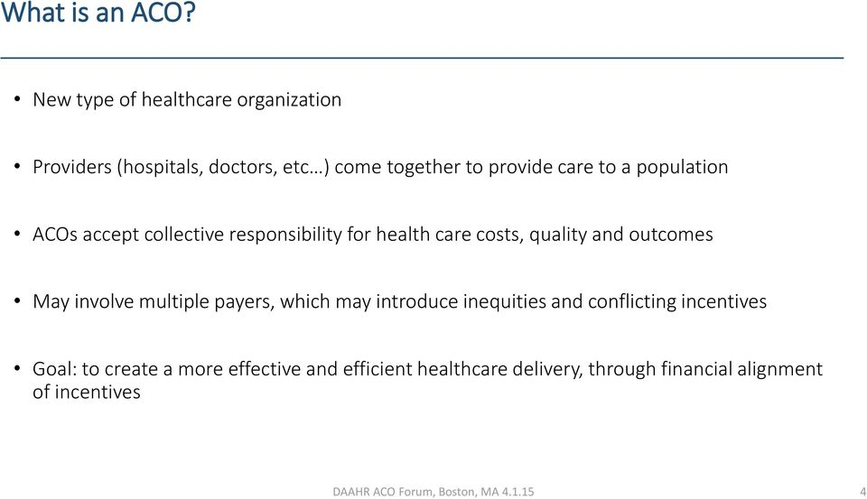 to a population ACOs accept collective responsibility for health care costs, quality and outcomes May
