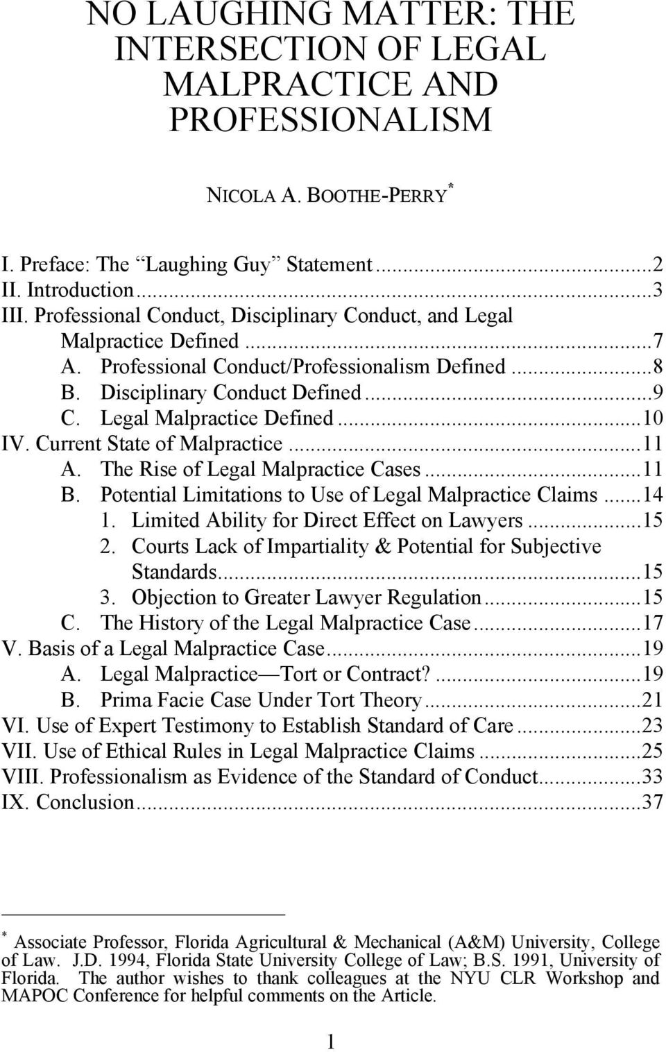 Current State of Malpractice...11 A. The Rise of Legal Malpractice Cases...11 B. Potential Limitations to Use of Legal Malpractice Claims...14 1. Limited Ability for Direct Effect on Lawyers...15 2.