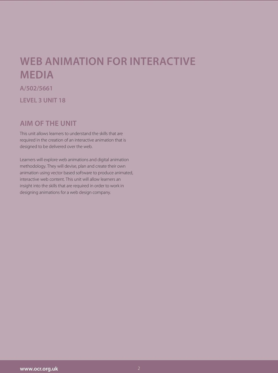 Learners will explore web animations and digital animation methodology.