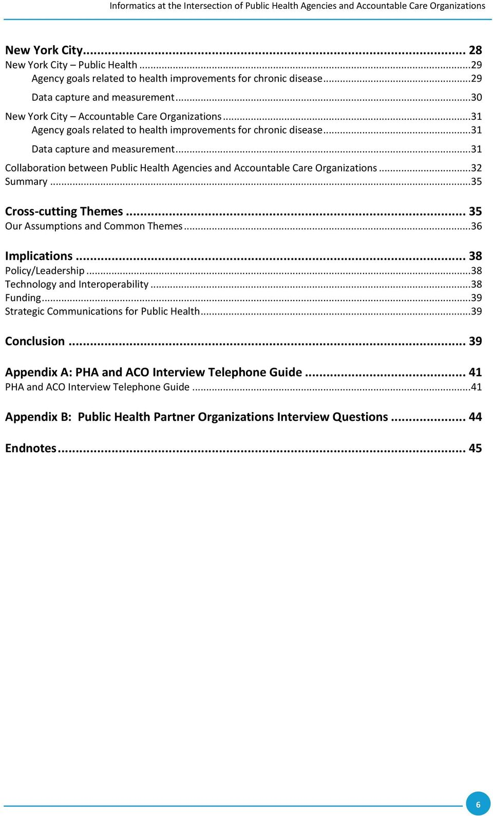 .. 31 Collaboration between Public Health Agencies and Accountable Care Organizations... 32 Summary... 35 Cross-cutting Themes... 35 Our Assumptions and Common Themes... 36 Implications.