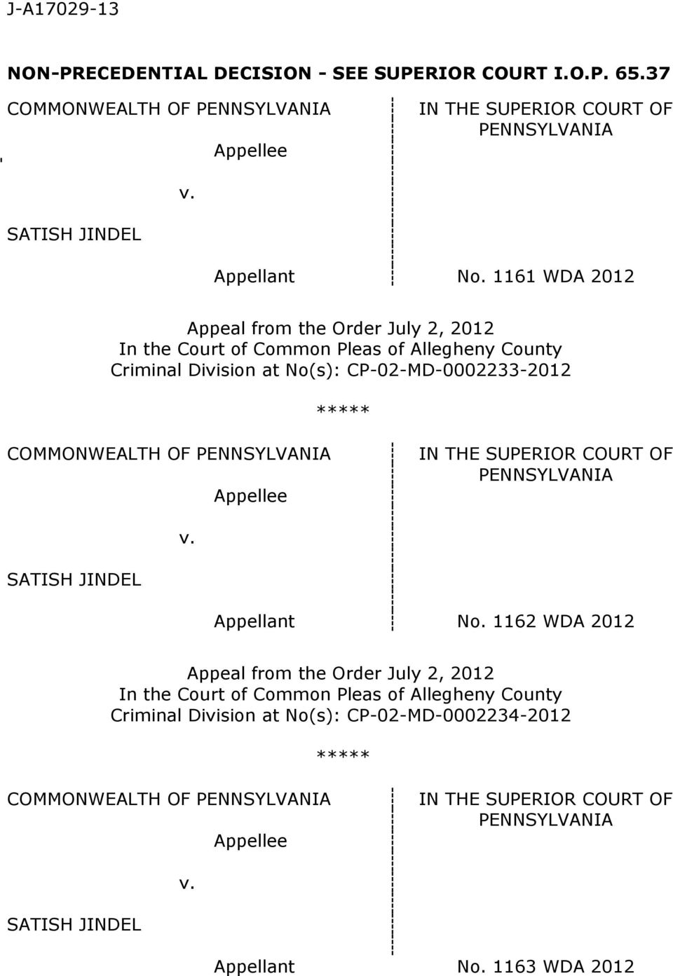 PENNSYLVANIA Appellee IN THE SUPERIOR COURT OF PENNSYLVANIA v. SATISH JINDEL Appellant No.