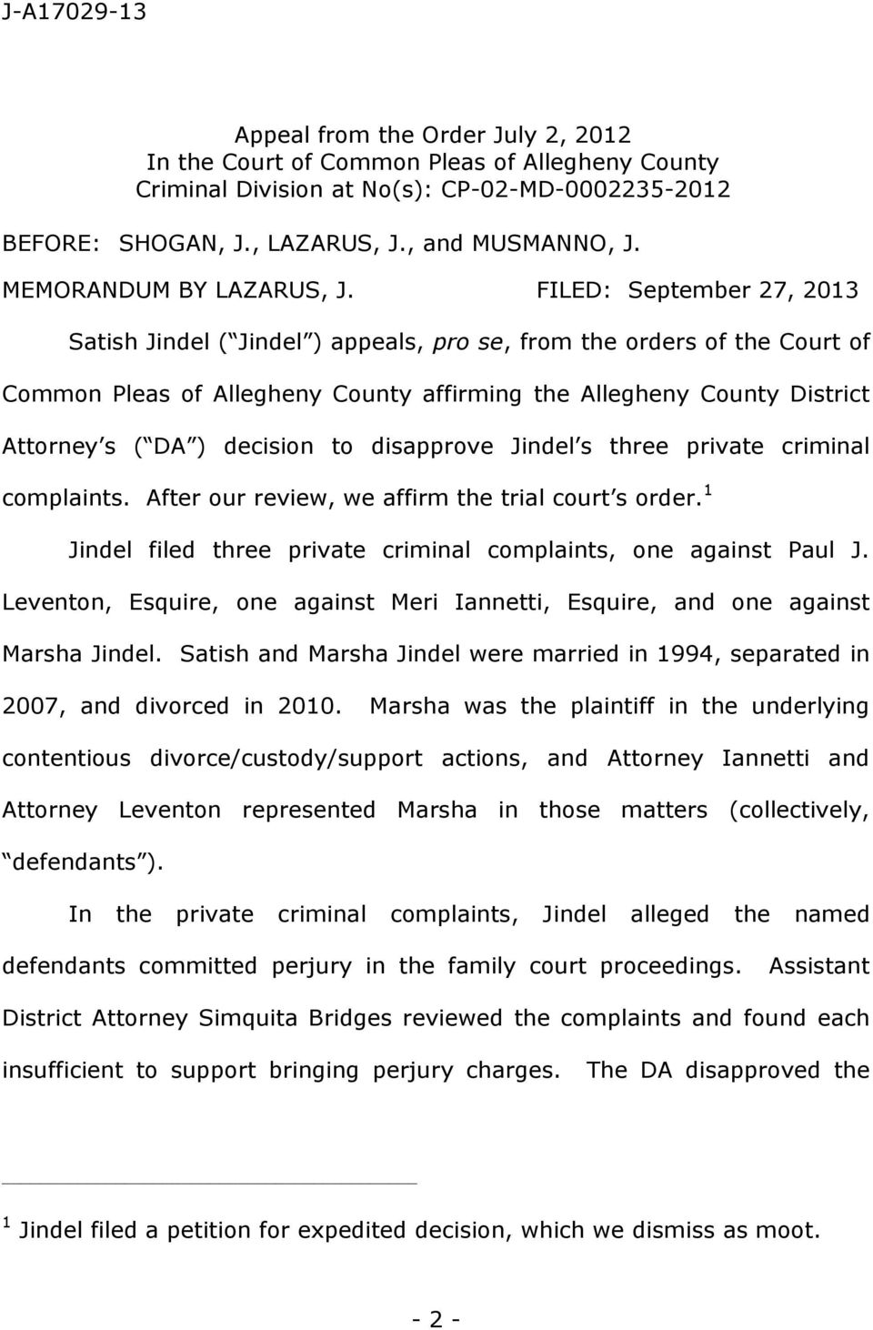 FILED: September 27, 2013 Satish Jindel ( Jindel ) appeals, pro se, from the orders of the Court of Common Pleas of Allegheny County affirming the Allegheny County District Attorney s ( DA ) decision