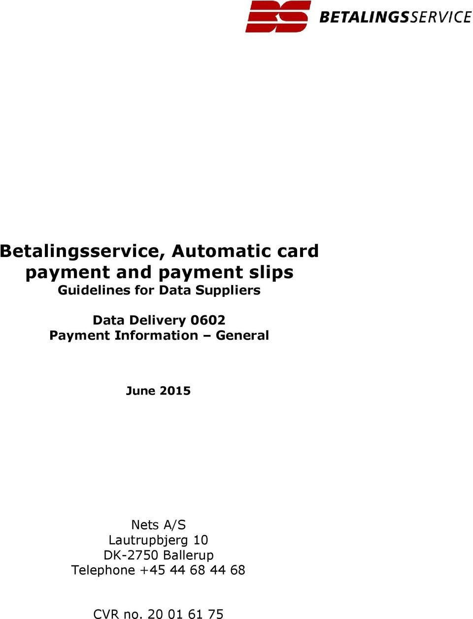 Betalingsservice Automatic card payment and payment slips – Payment Slips