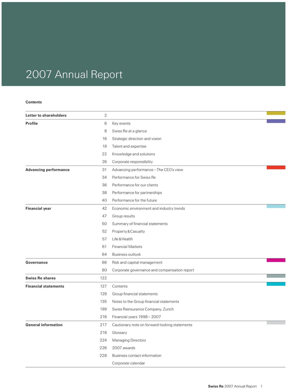 Financial year 42 Economic environment and industry trends 47 Group results 50 Summary of financial statements 52 Property & Casualty 57 Life & Health 61 Financial Markets 64 Business outlook