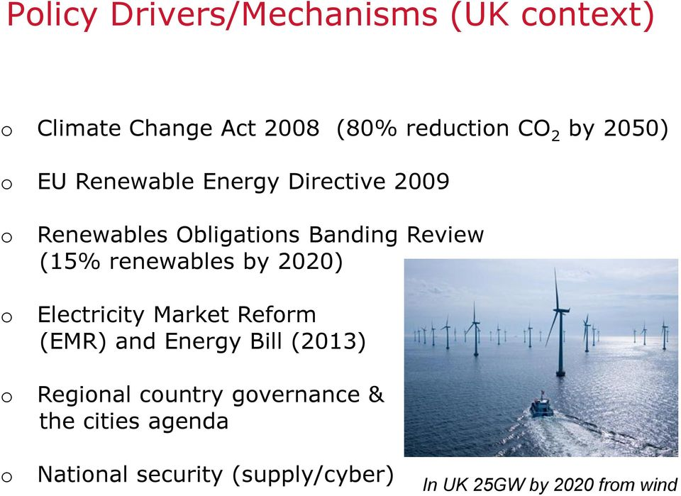 renewables by 2020) Electricity Market Reform (EMR) and Energy Bill (2013) Regional country