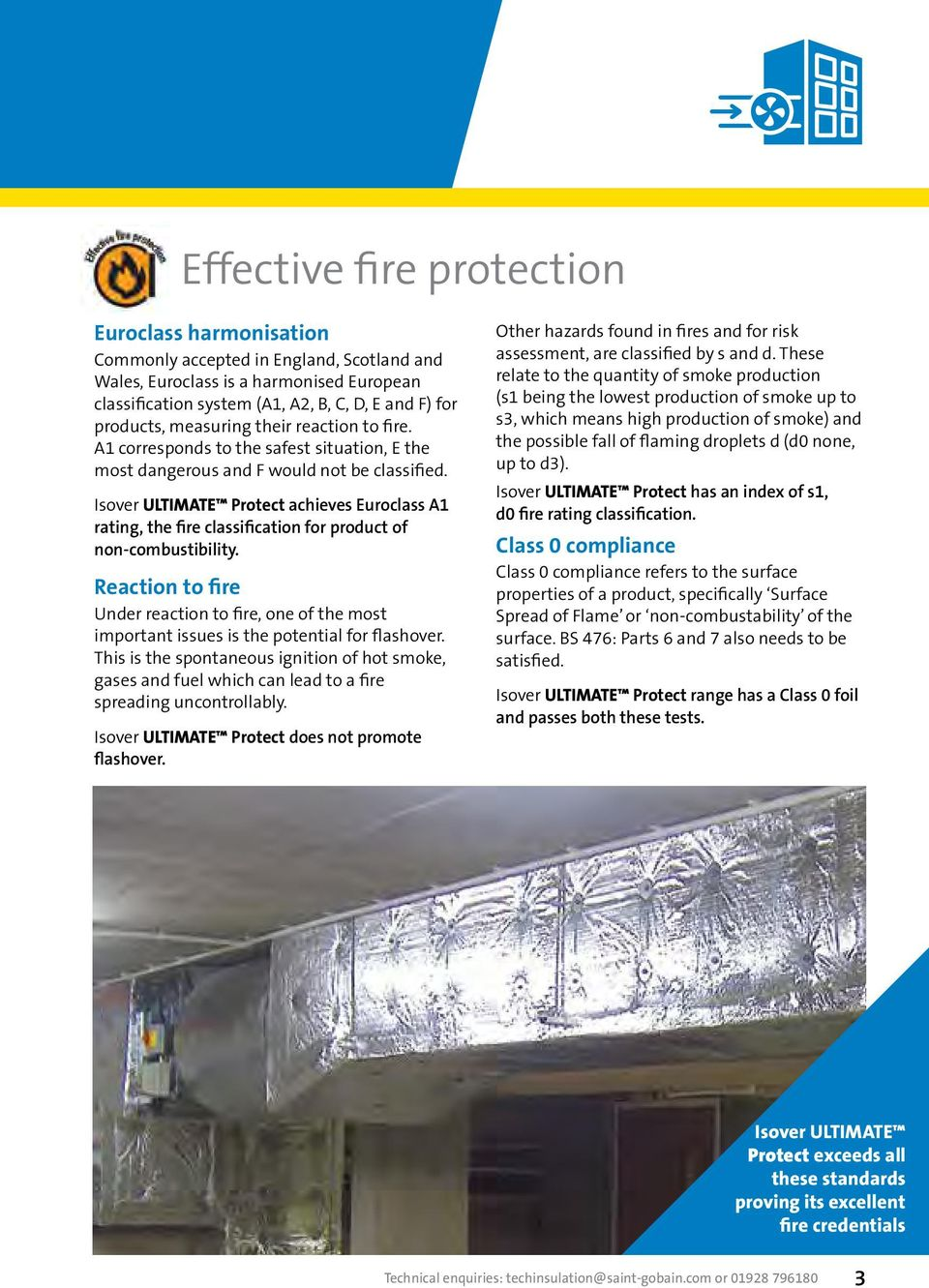 Isover Ultimate Protect achieves Euroclass A1 rating, the fire classification for product of non-combustibility.