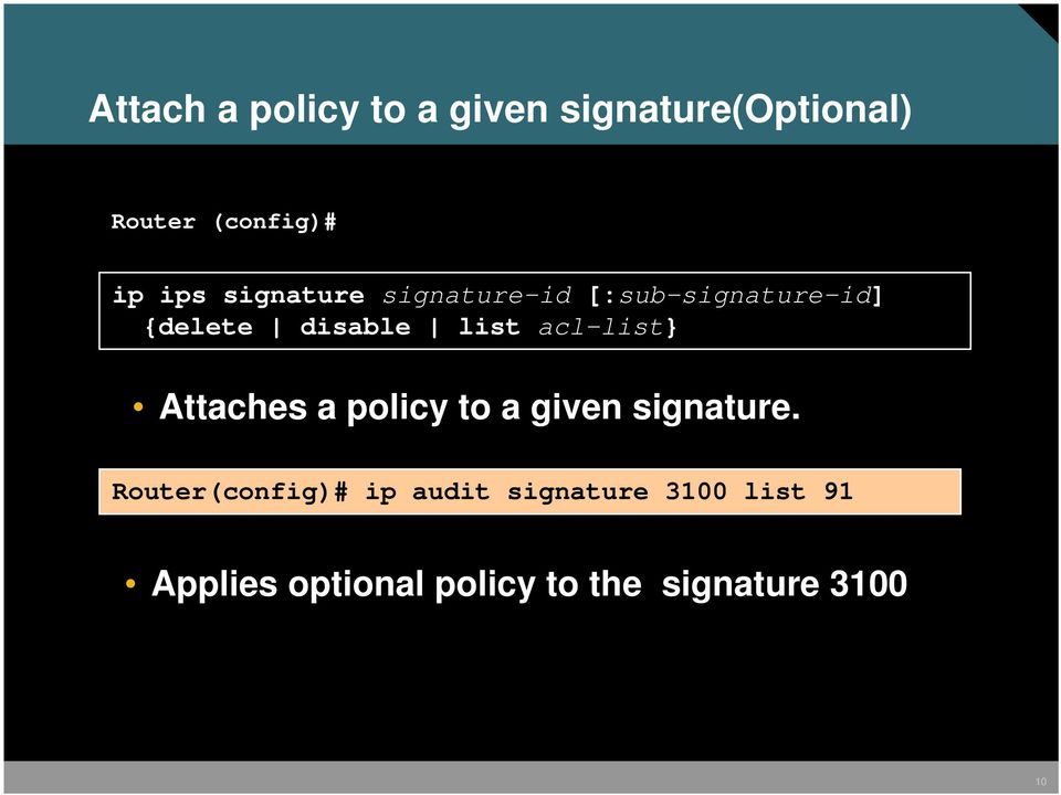 acl-list} Attaches a policy to a given signature.