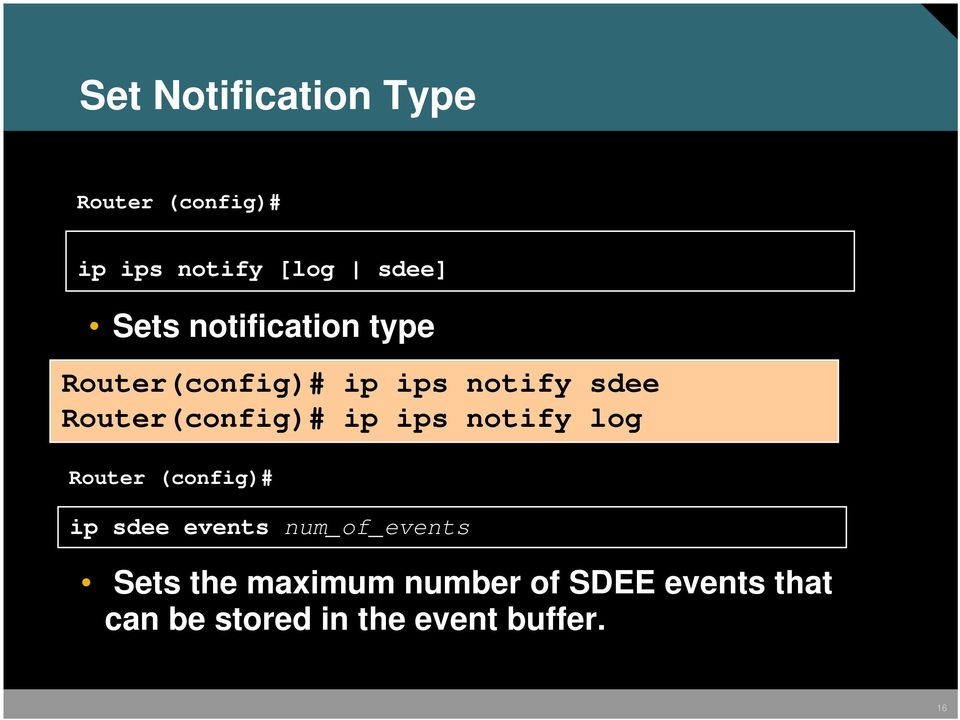 ip ips notify log Router (config)# ip sdee events num_of_events Sets