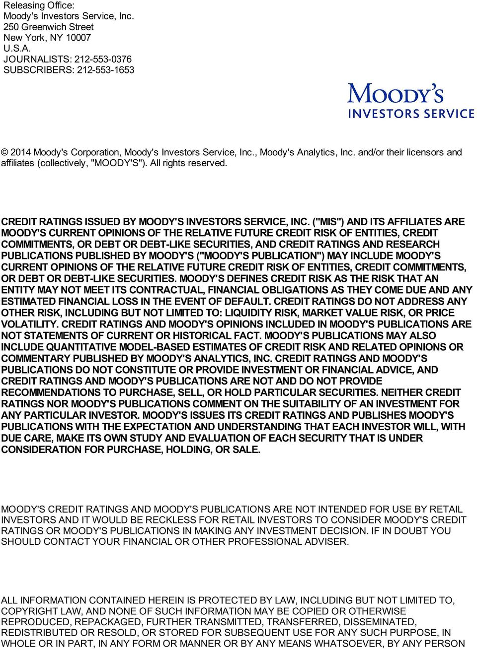 All rights reserved. CREDIT RATINGS ISSUED BY MOODY'S INVESTORS SERVICE, INC.