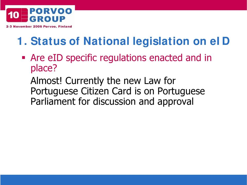 Currently the new Law for Portuguese Citizen Card
