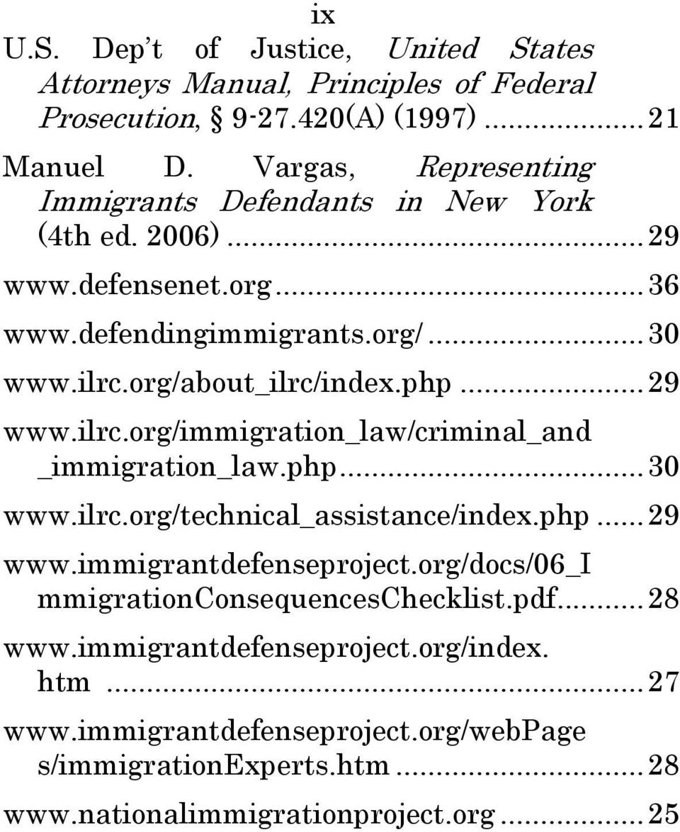 php... 29 www.ilrc.org/immigration_law/criminal_and _immigration_law.php... 30 www.ilrc.org/technical_assistance/index.php... 29 www.immigrantdefenseproject.